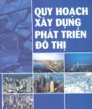 Giáo trình Quy hoạch xây dựng phát triển đô thị: Phần 2 - GS.TS. Nguyễn Thế Bá (chủ biên)