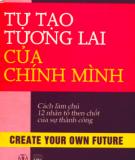Ebook Tự tạo tương lai của chính mình: Cách làm chủ 12 nhân tố then chốt của sự thành công - Brian Tracy