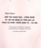 Hội thảo Hợp tác khoa học - công nghệ TP Hồ Chí Minh và tỉnh Gia Lai phục vụ phát triển kinh tế - xã hội - Sở Khoa học và Công nghệ Gia Lai & TP Hồ Chí Minh