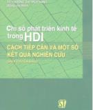 Ebook Chỉ số phát triển kinh tế trong HDI - Cách tiếp cận và một số kết quả nghiên cứu - PGS.TS. Đặng Quốc Bảo, TS. Trương Thị Thúy Hằng (đồng chủ biên)