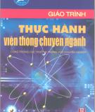 Giáo trình Thực hành Viễn thông chuyên ngành - KS Nguyễn Thị Thu