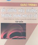 Giáo trình Bồi dưỡng hiệu trưởng trường trung học cơ sở: Tập 4 - NGƯT.ThS. Chu Mạnh Nguyên (chủ biên)