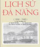 Ebook Lịch sử Đà Nẵng (1858-1945): Phần 1 - TS. Ngô Văn Minh (chủ biên)