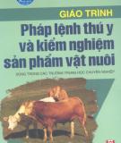 Giáo trình Pháp lệnh thú y và kiểm nghiệm sản phẩm vật nuôi - KSTY. Ngô Thị Hòa