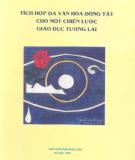 Ebook Tích hợp đa văn hóa Đông Tây cho một chiến lược giáo dục tương lai - Nguyễn Hoàng Phương