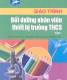 Giáo trình Bồi dưỡng nhân viên thiết bị trường trung học cơ sở: Tập I - ThS. Vũ Thành Vĩnh (chủ biên)