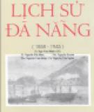 Ebook Lịch sử Đà Nẵng (1858 - 1945): Phần 2 - TS. Ngô Văn Minh (chủ biên)