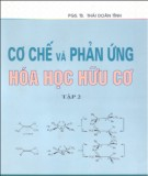 Ebook Cơ chế và Phản ứng hóa học hữu cơ: Tập 2 - PGS.TS Thái Doãn Tĩnh