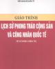 Giáo trình Lịch sử phong trào cộng sản và công nhân quốc tế - ThS. Nguyễn Xuân Phách (chủ biên)