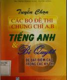 Ebook Tuyển chọn các bộ đề thi chứng chỉ A, B Tiếng Anh và 10 bí quyết  để đạt điểm cao trong các kỳ thi: Phần 1 - ThS. Trịnh Thanh Toản, Tạ Văn Hùng