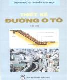 Giáo trình Thiết kế đường ôtô (Tập 2): Phần 1 - GS.TS. Dương Ngọc Hải, GS.TS. Nguyễn Xuân Trục