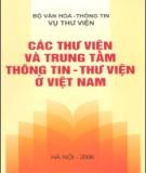 Ebook Các thư viện và trung tâm thông tin - thư viện ở Việt Nam: Phần 1 - Nguyễn Thị Ngọc Thuần (chủ biên)