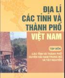 Ebook Địa lí các tỉnh và thành phố Việt Nam (Tập 4): Phần 2 - NXB Giáo dục