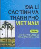 Ebook Địa lí các tỉnh và thành phố Việt Nam (Tập 1): Phần 1 - NXB Giáo dục