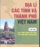 Ebook Địa lí các tỉnh và thành phố Việt Nam (Tập 3): Phần 1 - NXB Giáo dục