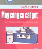 Giáo trình Máy công cụ cắt gọt: Phần 1 - Nguyễn Kinh Luân