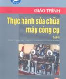 Giáo trình Thực hành sửa chữa máy công cụ (Tập II) - Tăng Xuân Thu (chủ biên)