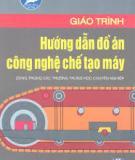 Giáo trình hướng dẫn đồ án Công nghệ chế tạo máy - ThS. Nguyễn Quang Tuyến