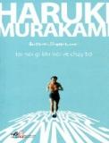 Ebook Tôi nói gì khi nói về chạy bộ - Haruki Murakami