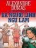 Tiểu thuyết Ba chàng lính ngự lâm - Alexandre Dumas