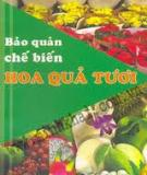 Ebook Bảo quản chế biến hoa quả tươi - KS. Nguyễn Thị Minh Phương