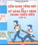 Ebook Cẩm nang tổng hợp về Kỹ năng hoạt động thanh thiếu niên: Tập 2 - Phạm Văn Nhân
