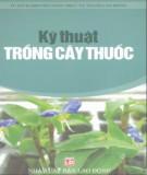 Ebook Kỹ thuật trồng cây thuốc: Phần 1 - NXB Lao động