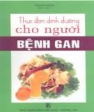 Ebook Thực đơn dinh dưỡng cho người bệnh gan: Phần 1 - Thanh Bình