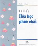 Ebook Cơ sở hóa học phức chất: Phần 1 - Trần Thị Bình