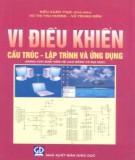 Ebook Vi điều kiển - Cấu trúc, lập trình và ứng dụng: Phần 1 - Kiều Xuân Thực (chủ biên)