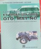 Giáo trình Kỹ thuật sửa chữa ô tô, máy nổ - GS.TS Nguyễn Tất Tiến & GVC.Đỗ Xuân Kính
