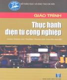 Giáo trình Thực hành điện tử công nghiệp: Phần 2 - KS. Chu Khắc Huy