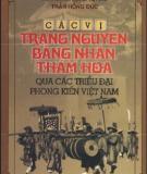 Ebook Các vị trạng nguyên, bảng nhãn, thám hoa qua các triều đại phong kiến Việt Nam (Phần 1) - NXB Văn hóa Thông tin