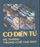 Ebook Cơ điện tử - Hệ thống trong chế tạo máy phần 1 - TS. Trương Hữu Chí, Võ Thị Ry