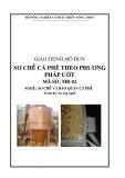 Giáo trình Sơ chế cà phê theo phương pháp ướt - MĐ02: Sơ chế và bảo quản cà phê