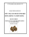 Giáo trình Tiêu thụ sản phẩm tinh bột dong riềng và miến dong - MĐ05: Sản xuất tinh bột dong riềng và làm miến dong