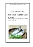 Giáo trình Tiếp nhận nguyên liệu - MĐ02: Chế biến cá tra, cá basa đông lạnh xuất khẩu