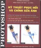 Ebook Kỹ thuật phục hồi và chỉnh sửa ảnh bằng photoshop (Tập 1): Phần 1 - Katrin Eismann