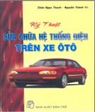 Ebook Kỹ thuật sửa chữa hệ thống điện trên xe ô tô: Phần 1 - Châu Ngọc Thạch
