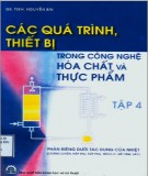 Ebook Các quá trình thiết bị trong công nghệ hóa chất và thực phẩm (Tập 4): Phần 1 - GS.TSKH. Nguyễn Bin