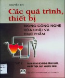 Ebook Các quá trình thiết bị trong công nghệ hóa chất và thực phẩm (Tập 2): Phần 1 - GS.TSKH. Nguyễn Bin