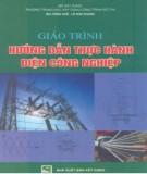 Giáo trình Hướng dẫn thực hành điện công nghiệp: Phần 1 - Bùi Hồng Huế, Lê Nho Khanh