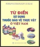 Ebook Từ điển sử dụng thuốc bảo vệ thực vật ở Việt Nam - NXB Nông nghiệp