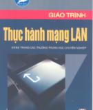 Giáo trình Thực hành mạng LAN: Phần 1 - Phạm Thanh Bình