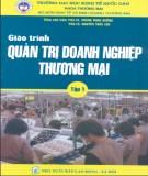 Giáo trình Quản trị doanh nghiệp thương mại: Tập 1 - PGS.TS. Hoàng Minh Đường, PGS.TS. Nguyễn Thừa Lộc