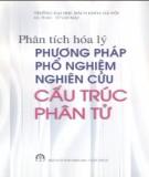 Ebook Phân tích hóa lý: Phương pháp phổ nghiệm nghiên cứu cấu trúc phân tử - GS. TSKH. Từ Mạc Văn