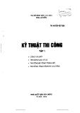 Giáo trình Kỹ thuật thi công (Tập 1) - NXB Xây dựng