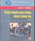 Giáo trình Thực hành sửa chữa máy công cụ (Tập II): Phần 2 - Tăng Xuân Thu (chủ biên)