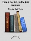 Ebook Tâm lý học trẻ em lứa tuổi mầm non - Nguyễn Ánh Tuyết