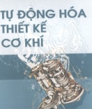 Giáo trình Tự đông hóa thiết kế cơ khí - PGS.TS.Trịnh Chất, TS. Trịnh Đồng Tính